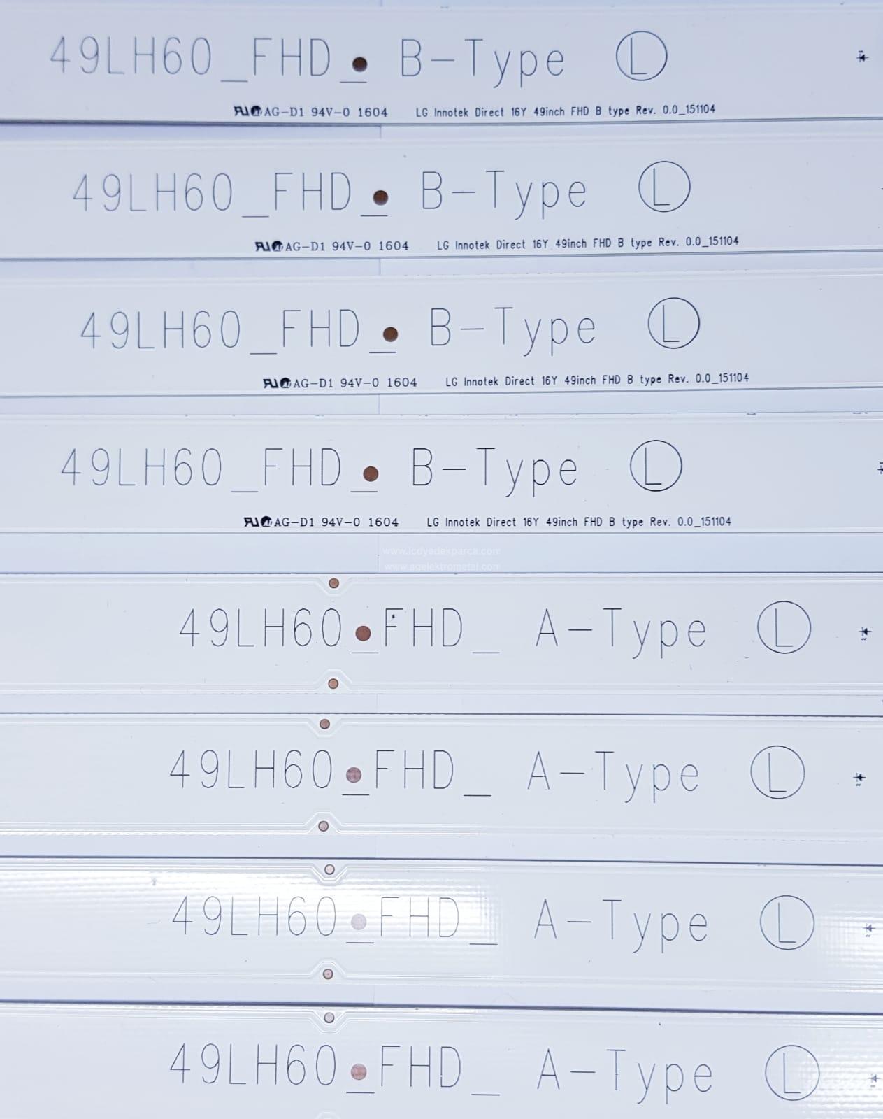 LG INNOTEK DIRECT 16Y 49 INCH FHD B TYPE REV.0.0_151104 , 49LH60_FHD_B_TYPE , LG INNOTEK DIRECT 16Y 49 INCH FHD A TYPE REV.0.0_151104 , 49LH60_FHD_A_TYPE , LG , 49LH604 , HC490DUN-ABRR1-211X EAJ63767701 , 8 ADET LED ÇUBUK